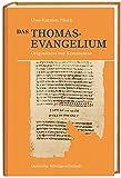 Das Thomasevangelium: Originaltext mit Kommentar - Uwe-Karsten Plisch