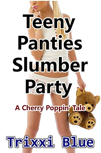 Teeny Panties Slumber Party (Forbidden Cherry Erotica XXXX Taboo) (English Edition)