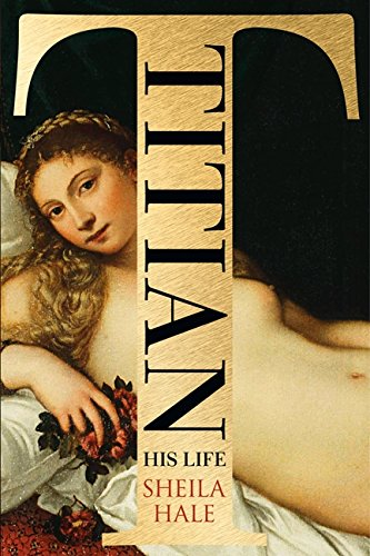 Titian: His Life