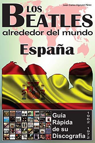 Los Beatles - España - Guía Rápida De Su Discografía: Discografía A Todo Color (1962-1972): Volume 5 (Los...