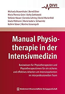 Manual Physiotherapie in der Intensivmedizin: Basiswissen f�