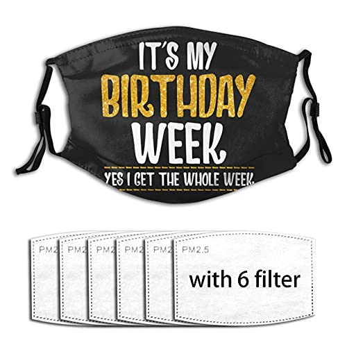 5-Ply Face Mask Reusable It's My Birthday Week Mask with 6 Filters Travel Outdoor Balaclava Mouth Coving for Men Women