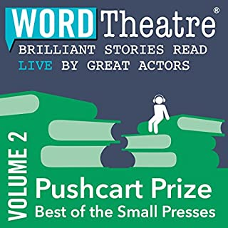 WordTheatre: Pushcart Prize: Best of the Small Presses, Volume 2 audiobook cover art