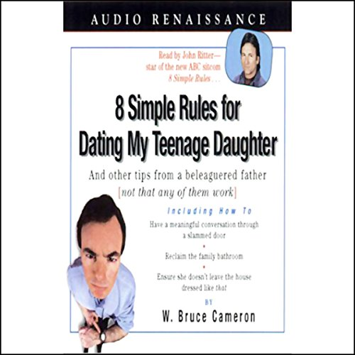 8 Simple Rules for Dating My Teenage Daughter audiobook cover art