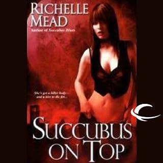 Succubus on Top: Georgina Kincaid, Book 2