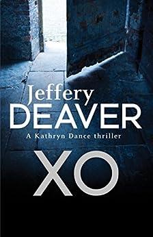 XO: Kathryn Dance Book 3 (Kathryn Dance thrillers) by [Jeffery Deaver]