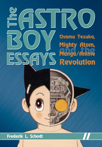 The Astro Boy Essays: Osamu Tezuka, Mighty Atom, and the Manga/Anime Revolution (English Edition)