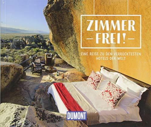 Zimmer frei!: Eine Reise zu den verrücktesten Hotels der Welt (DuMont Geschenkbuch)