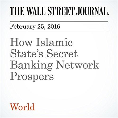 How Islamic State's Secret Banking Network Prospers cover art