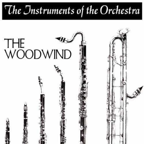 Discover The Classics The Instruments of the Orchestra - Woodwind