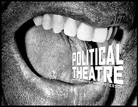 Mark Peterson: Political Theatre
