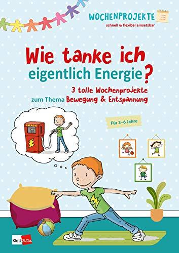 Wie tanke ich eigentlich Energie? 3 tolle Wochenprojekte zum Thema Bewegung & Entspannung