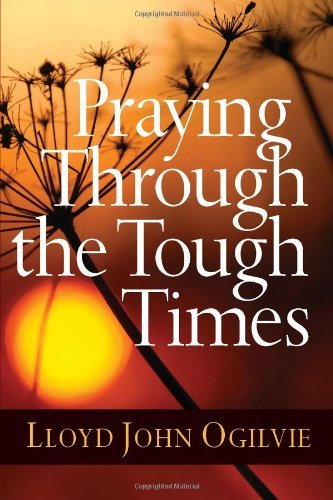 Praying Through the Tough Times (English Edition)