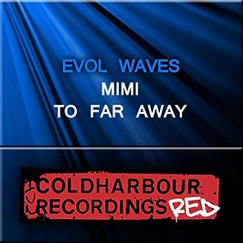 Mimi / Too Far Away