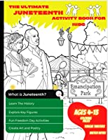The Ultimate Juneteenth Activity Book For Kids & Young Scholars - ELA, U.S. History, and Art Freedom Day Activities for Kids Grades 2 to 6 - Black History