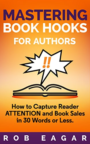 Mastering Book Hooks for Authors: How to Capture Reader Attention and