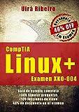 Certificación CompTIA Linux+: Guía completa del examen XK0-004