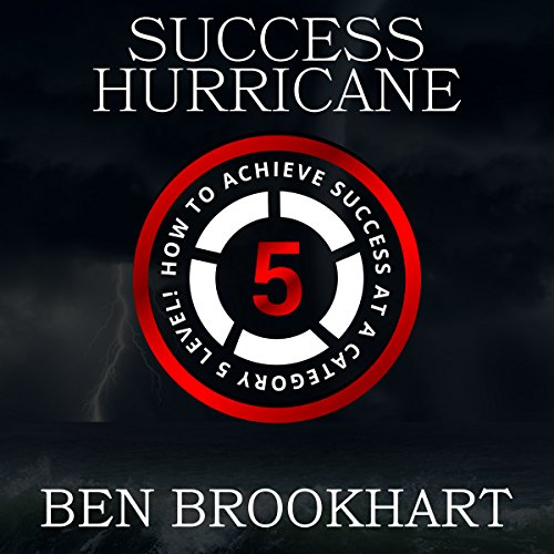 Success Hurricane: How to Achieve Success at a Category 5 Level audiobook cover art