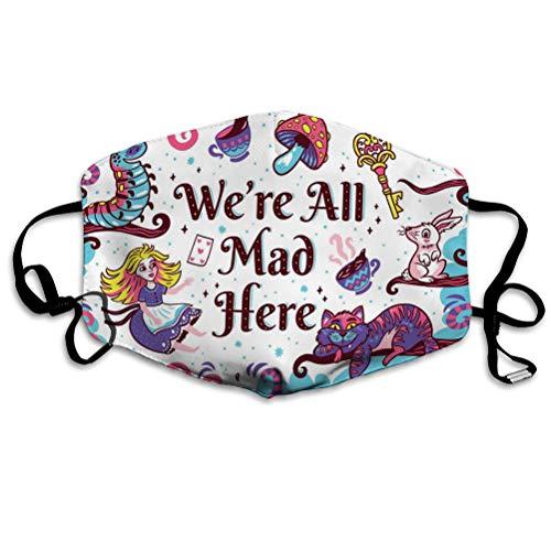 Na Mundschutz Gesichtsschutz Wiederverwendbare Außenabdeckungen drucken Zeichen Alice Wunderland alle verrückt Hier Kunst Mundschutz