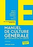 LE Manuel de Culture générale - 4e éd. - De l'Antiquité au XXIe siècle: De l'Antiquité au XXIe siècle