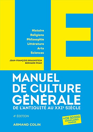 LE Manuel de Culture générale - 4e éd. - De...