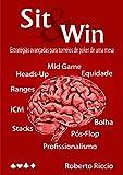 Sit and Win: Estratégias Avançadas para Torneios de Poker de Uma Mesa (Portuguese Edition)