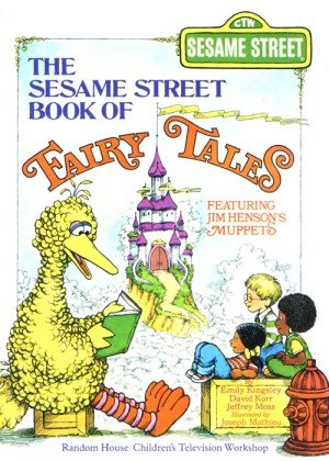The Sesame Street Book of Fairy Tales: Featuring Jim Henson's Muppets