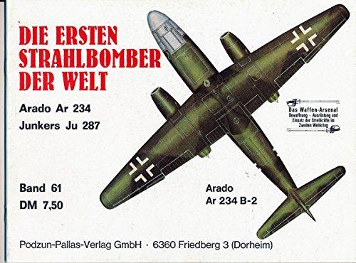 Die ersten Strahlbomber der Welt. Arado Ar 234 und Junkers Ju 287