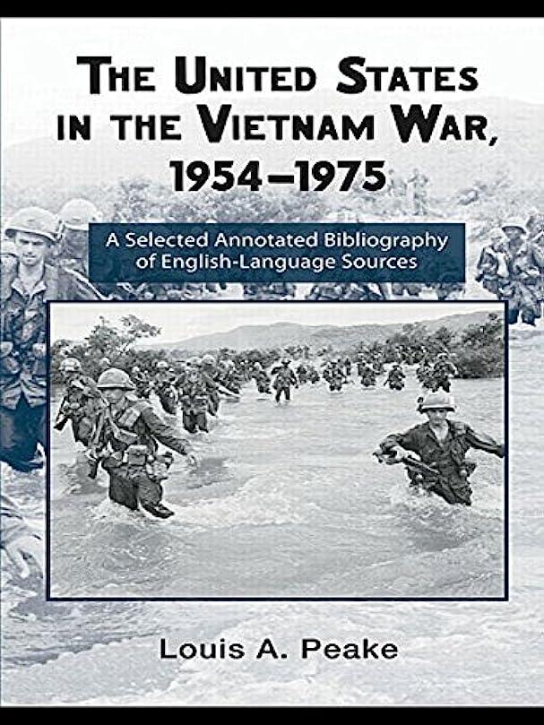 鉛隔離する懲戒The United States and the Vietnam War, 1954-1975: A Selected Annotated Bibliography of English-Language Sources (Routledge Research Guides to American Military Studies) (English Edition)