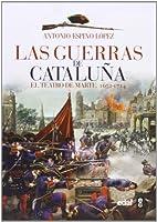 Las guerras de Cataluña: El teatro de Marte (1652-1714).