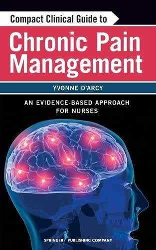 Compact Clinical Guide to Chronic Pain Management: An Evidence-Based Approach for Nurses (2011-01-28)