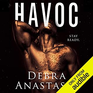 Havoc                   By:                                                                                                                                 Debra Anastasia                               Narrated by:                                                                                                                                 Rose Dioro,                                                                                        Benjamin Charles,                                                                                        Zachary Webber                      Length: 7 hrs and 36 mins     231 ratings     Overall 4.4