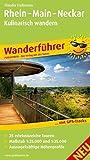 Rhein - Main - Neckar, Kulinarisch Wandern: Wanderführer mit GPS-Tracks zum Download (Wanderführer / WF)