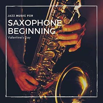 Saxophone Beginning - Jazz Music For Valentine's Day
