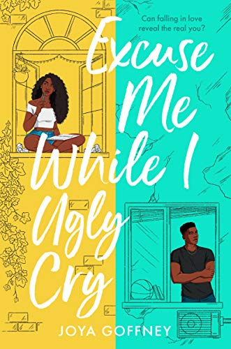 Excuse Me While I Ugly Cry: The most anticipated YA romcom debut of 2021