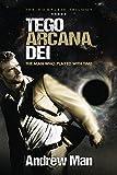 Tego Arcana Dei: The Man who Played with Time (Tego Arcana Dei series Book 7)