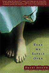 Bear Me Safely Over Paperback