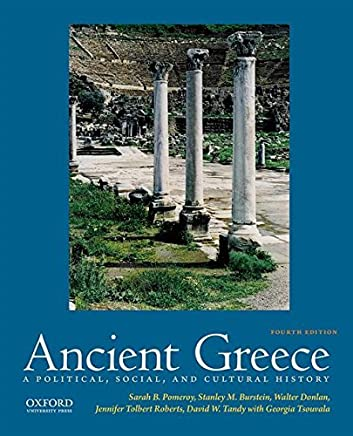 Ancient Greece: A Political, Social, and Cultural History by Sarah B. Pomeroy Stanley M. Burstein Walter Donlan Jennifer Tolbert Roberts David Tandy Georgia Tsouvala(2017-07-03)