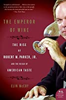 The Emperor of Wine: The Rise of Robert M. Parker, Jr., and the Reign of American Taste (P.S.)