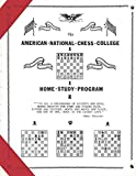 AMERICAN NATIONAL CHESS COLLEGE: HOME STUDY PROGRAM
