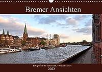 Bremer Ansichten (Wandkalender 2022 DIN A3 quer): Fotografien der Hansestadt Bremen, von Jens Siebert (Monatskalender, 14 Seiten )