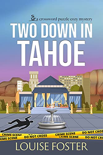 Two Down in Tahoe: A Crossword Puzzle Cozy Mystery by [Louise Foster]