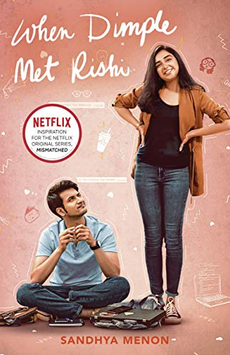 When Dimple Met Rishi: Now on Netflix as 'Mismatched' (English Edition)