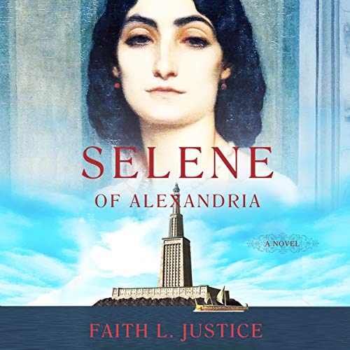 Selene of Alexandria Audiobook By Faith L Justice cover art