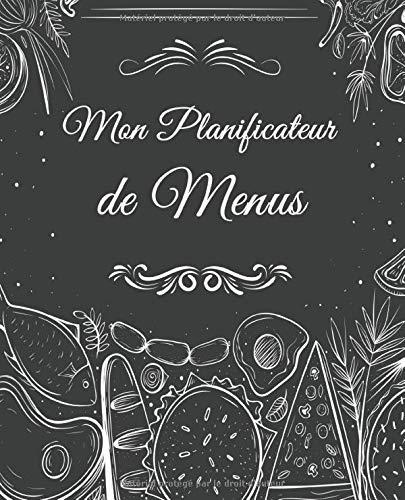 Mon Planificateur de Menus: Organisez vos repas pour la semaine & vos listes de courses | 52 semaines | Cadeau idéal pour les mamans qui veulent gagner du temps | 110 pages 19,05 x 23,49 cm