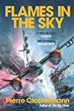 Flames in the Sky: Epic stories of WWII air war heroism from the author of The Big Show