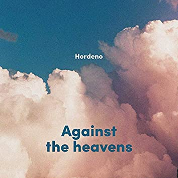 Against the Heavens