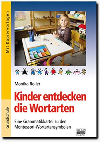 Brigg: Deutsch - Grundschule - Montessori-Materialien: Kinder entdecken die Wortarten: Eine Grammatikkartei zu den Montessori-Wortartensymbolen