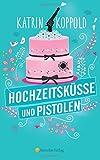 Image of Hochzeitsküsse  und  Pistolen (Cathy Gunn ermittelt, Band 1)