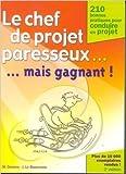 Le chef de projet paresseux mais gagnant ! de Destors ,Le Bissonnais ( 11 septembre 2003 ) - Microsoft; Édition 2e (11 septembre 2003) - 11/09/2003